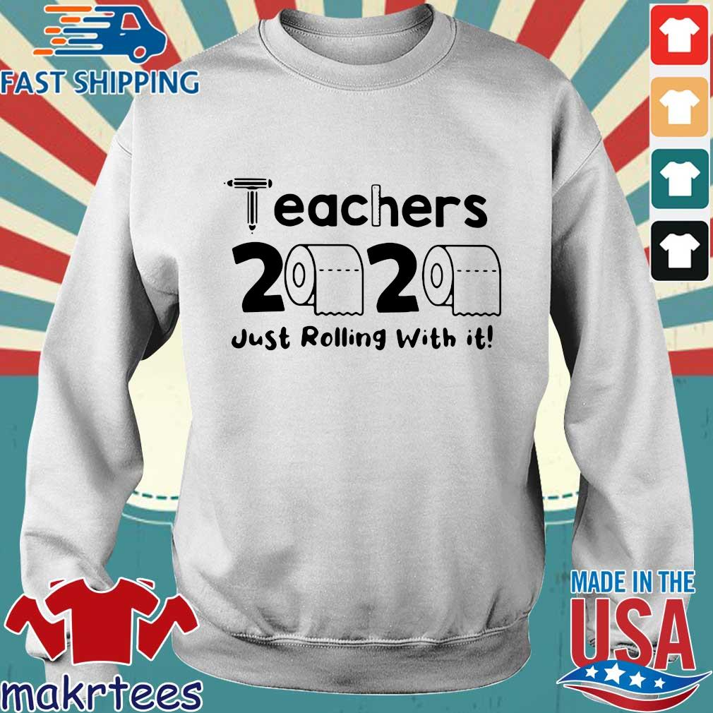 Teachers 2020 Toilet Paper Just Rolling With It Shirts Sweater trang