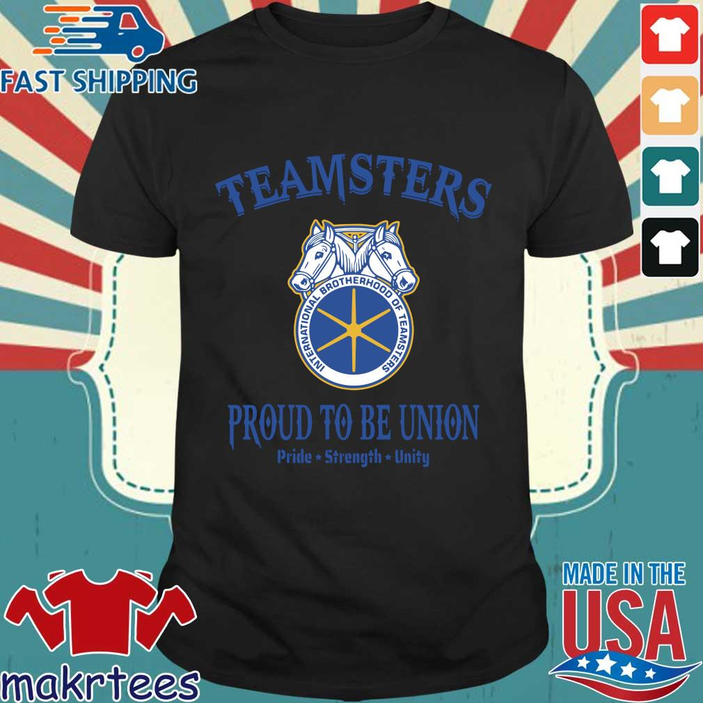 Teamsters Proud To Be Union Shirts