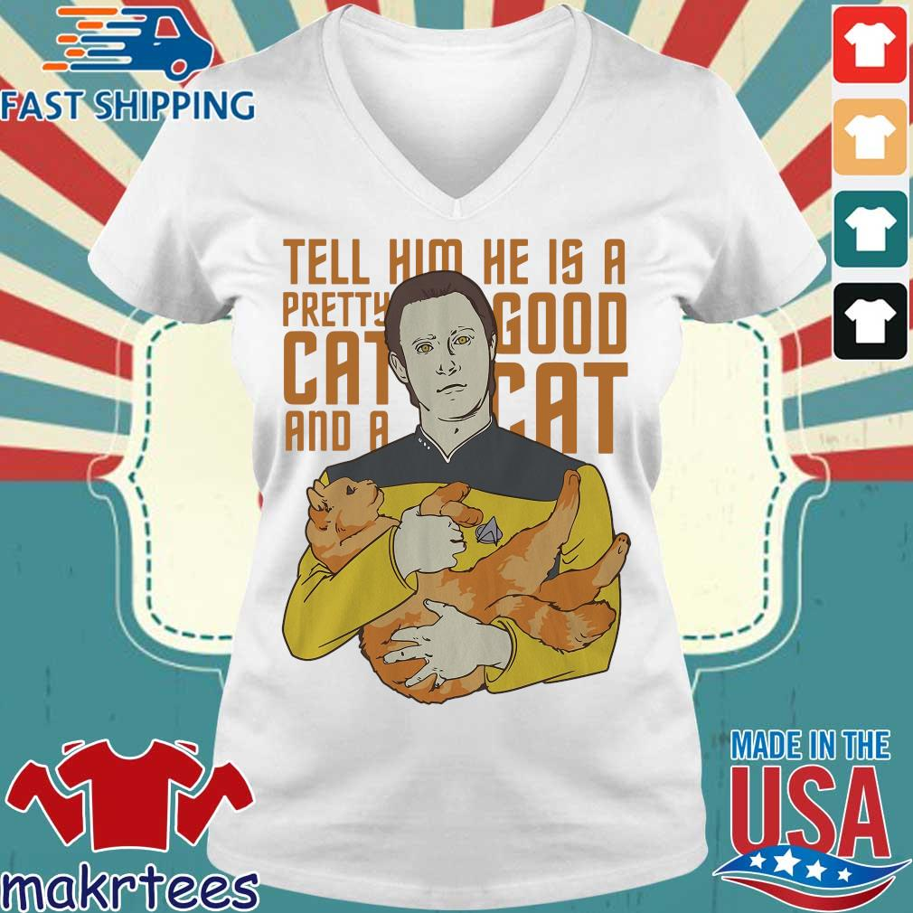 Tell Him He Is A Pretty Good Cat And A Cat Shirt Ladies V-neck trang