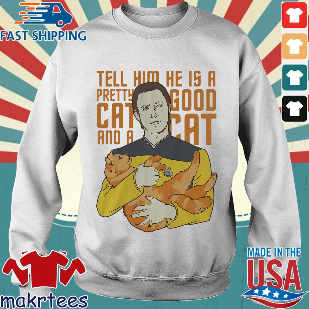 Tell Him He Is A Pretty Good Cat And A Cat Shirt Sweater trang
