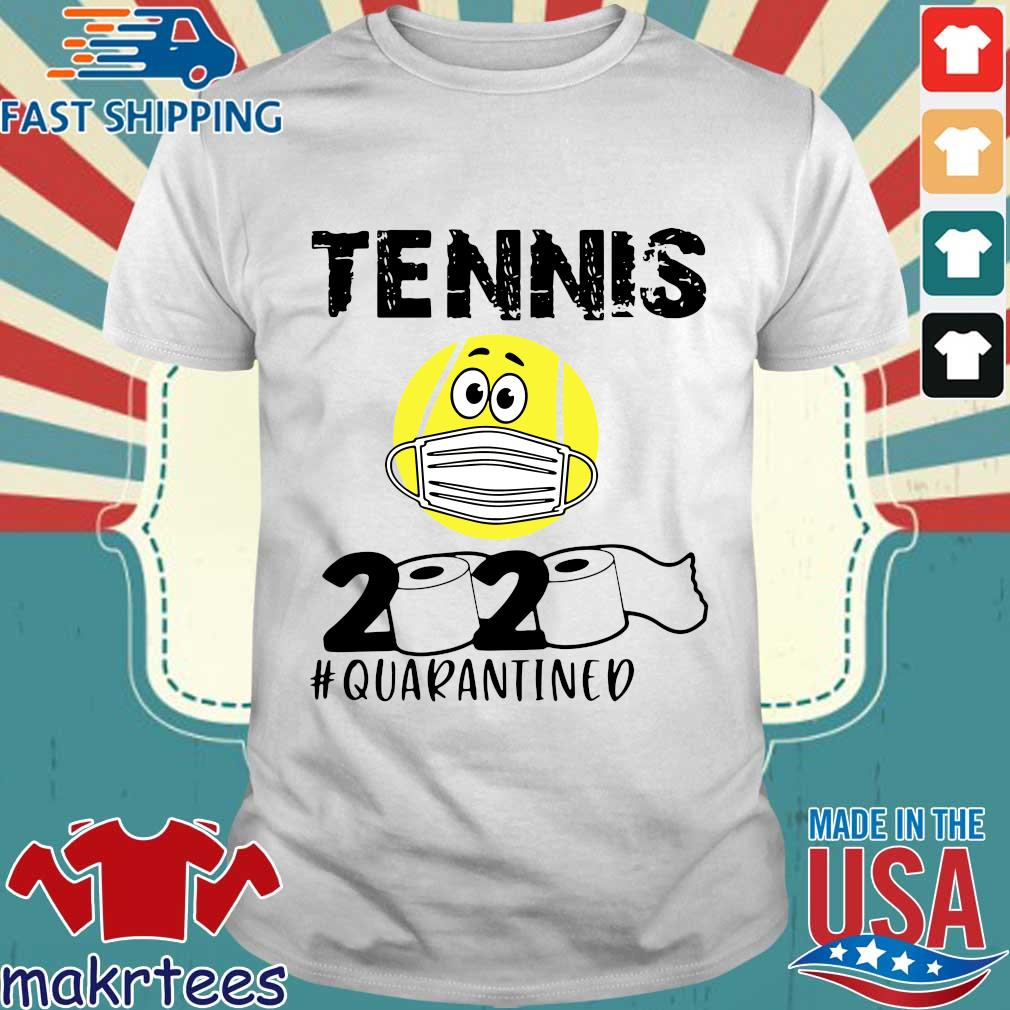 Tennis 2020 #quarantined T-shirt