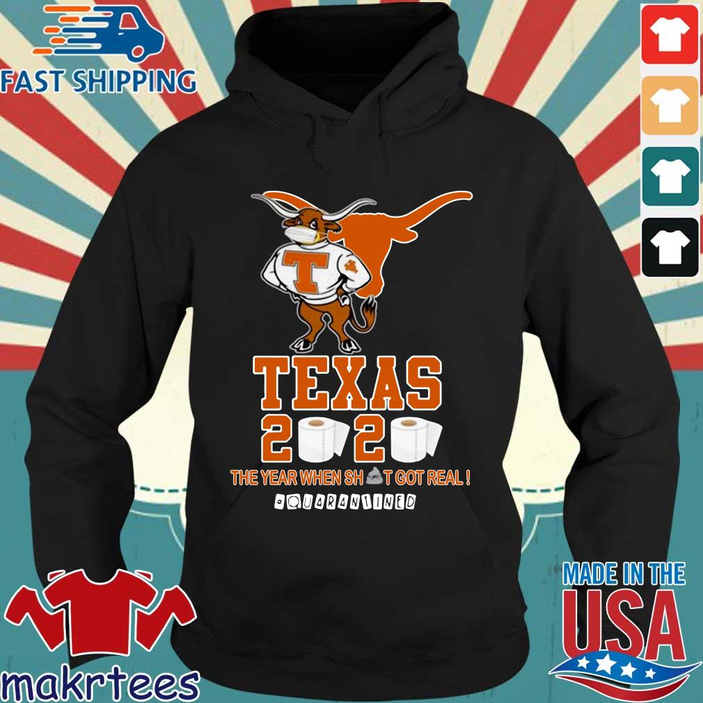 Texas Longhorns 2020 #quarantined The Year When Shit Got Real Shirt Hoodie den