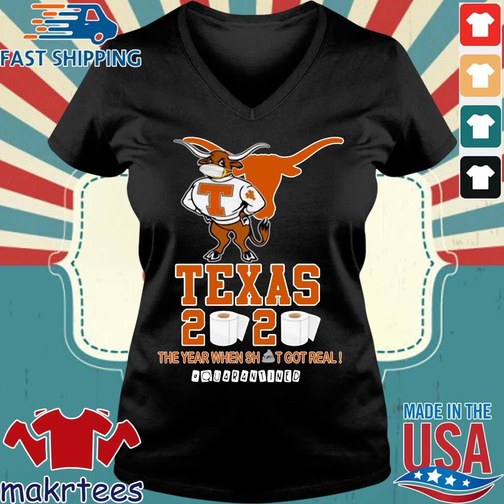 Texas Longhorns 2020 #quarantined The Year When Shit Got Real Shirt Ladies V-neck den