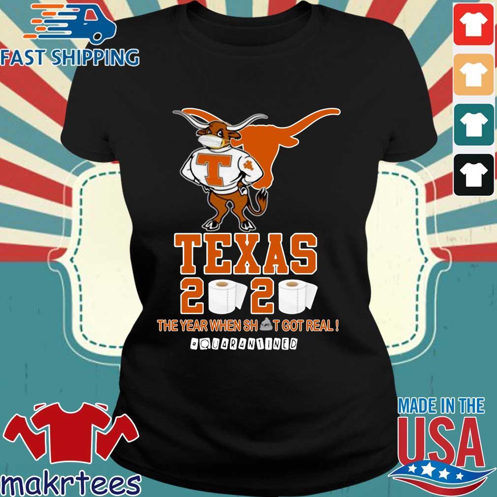 Texas Longhorns 2020 #quarantined The Year When Shit Got Real Shirt Ladies den