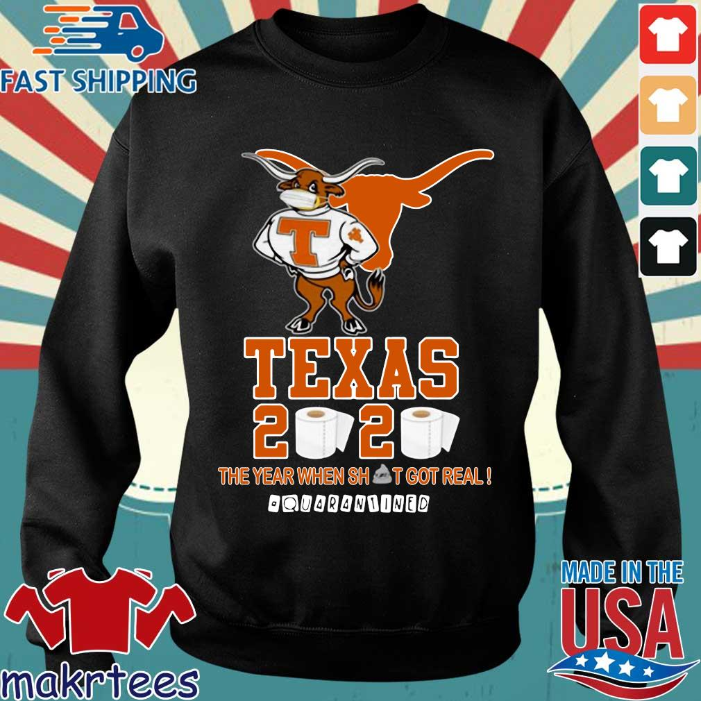 Texas Longhorns 2020 #quarantined The Year When Shit Got Real Shirt Sweater den