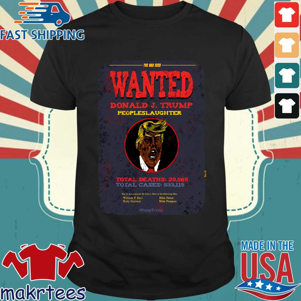 The Bad Seed Wanted Donald J Trump People Slaughter T-shirt