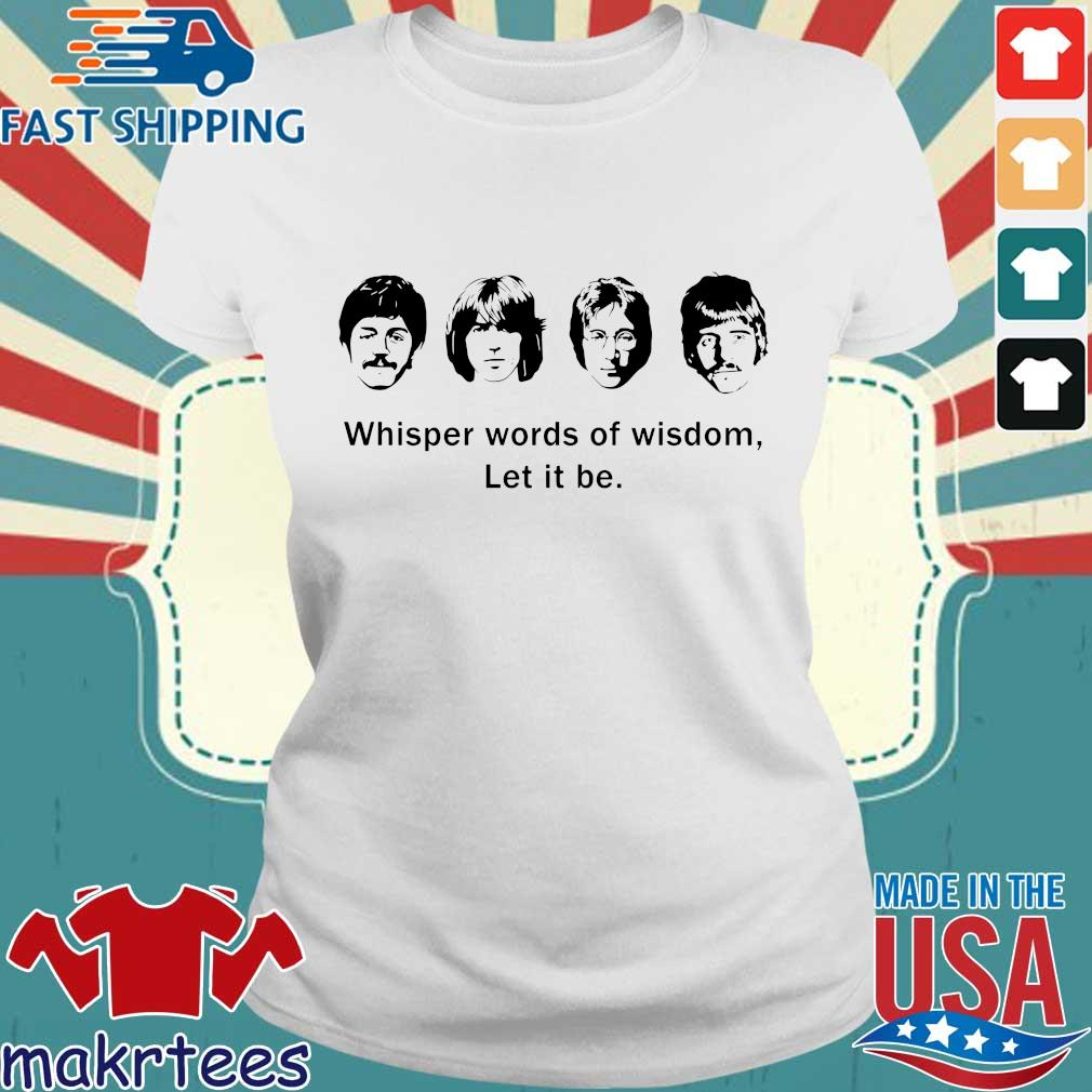 The Beatles Whisper Words Of Wisdom Let It Be Shirts Ladies trang