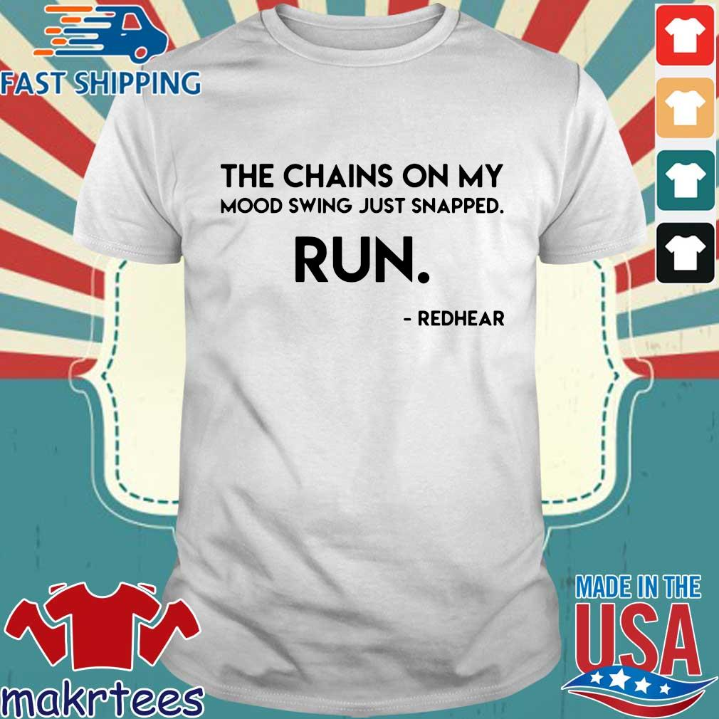 The Chains On My Mood Swing Just Snapped Run Shirt