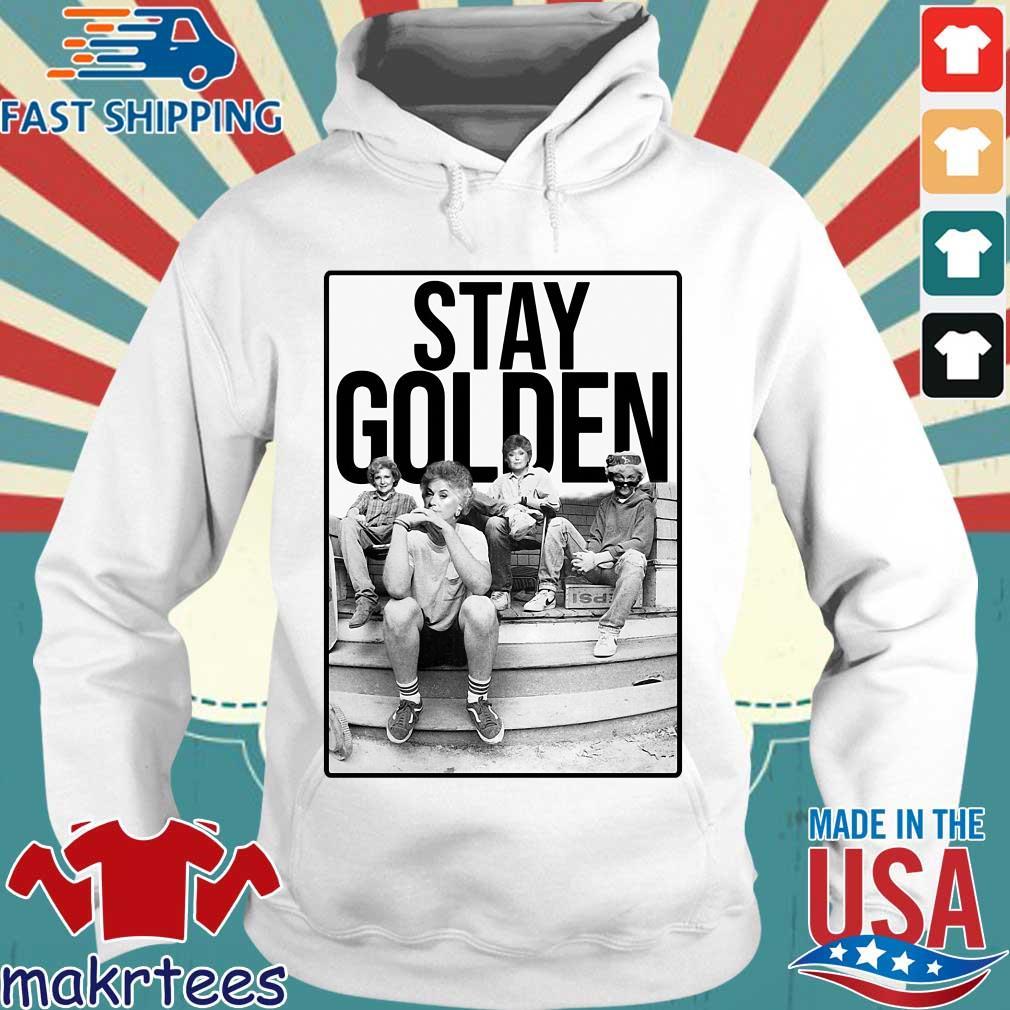 The Golden Girls Stay Golden Shirt Hoodie trang