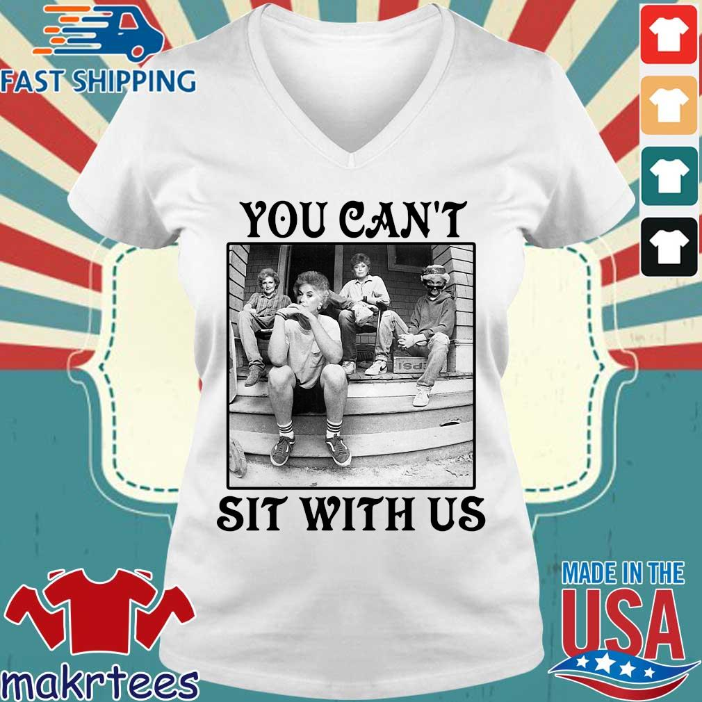 The Golden Girls You Can_t Sit With Us Shirts Ladies V-neck trang