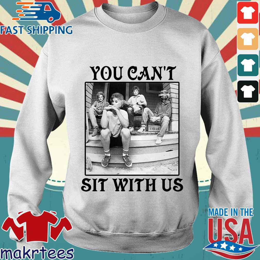 The Golden Girls You Can_t Sit With Us Shirts Sweater trang