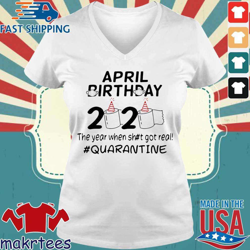The Year When Got Real 2020 Quarantine April Birthday Toilet Paper For T-s Ladies V-neck trang