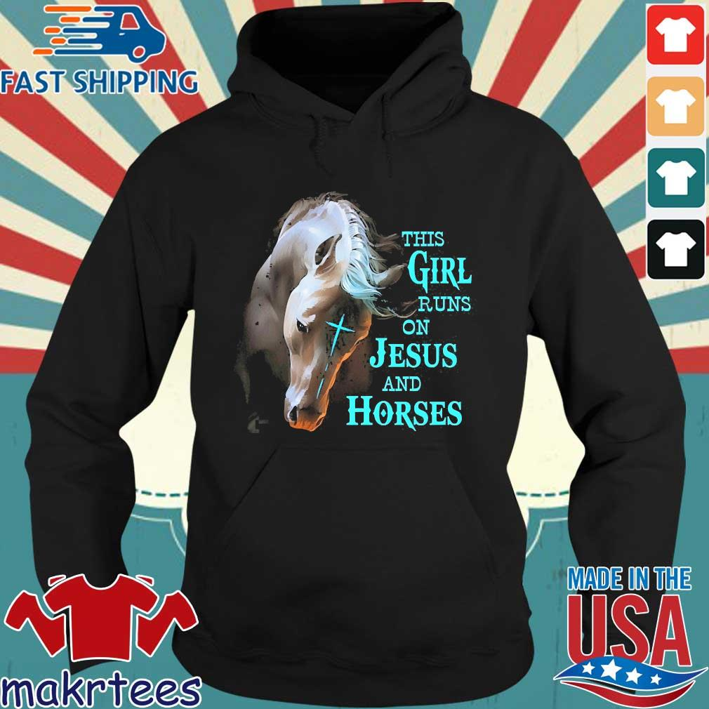 This Girl Runs On Jesus And Horses Shirt Hoodie den