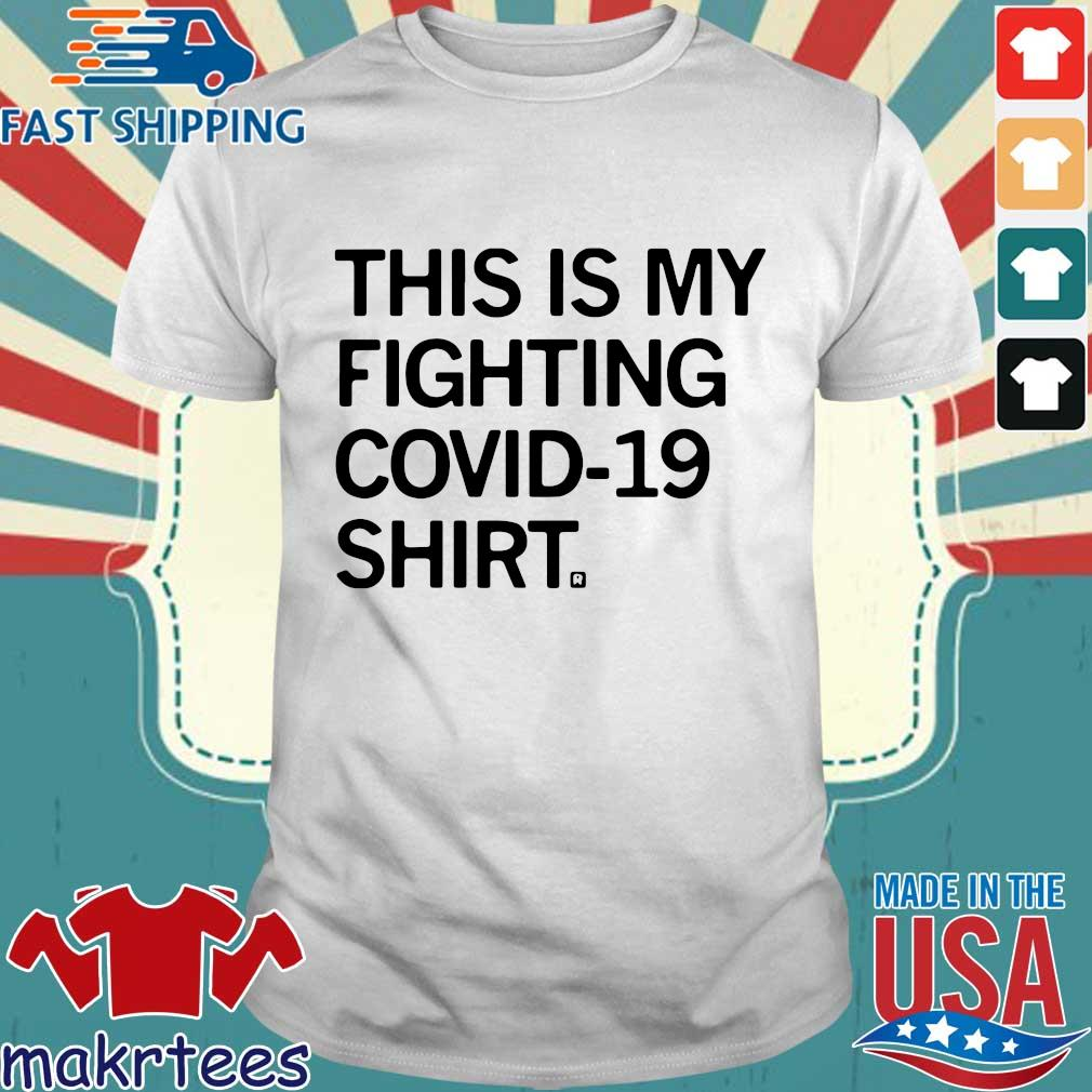 This Is My Fighting Covid-19 Shirt