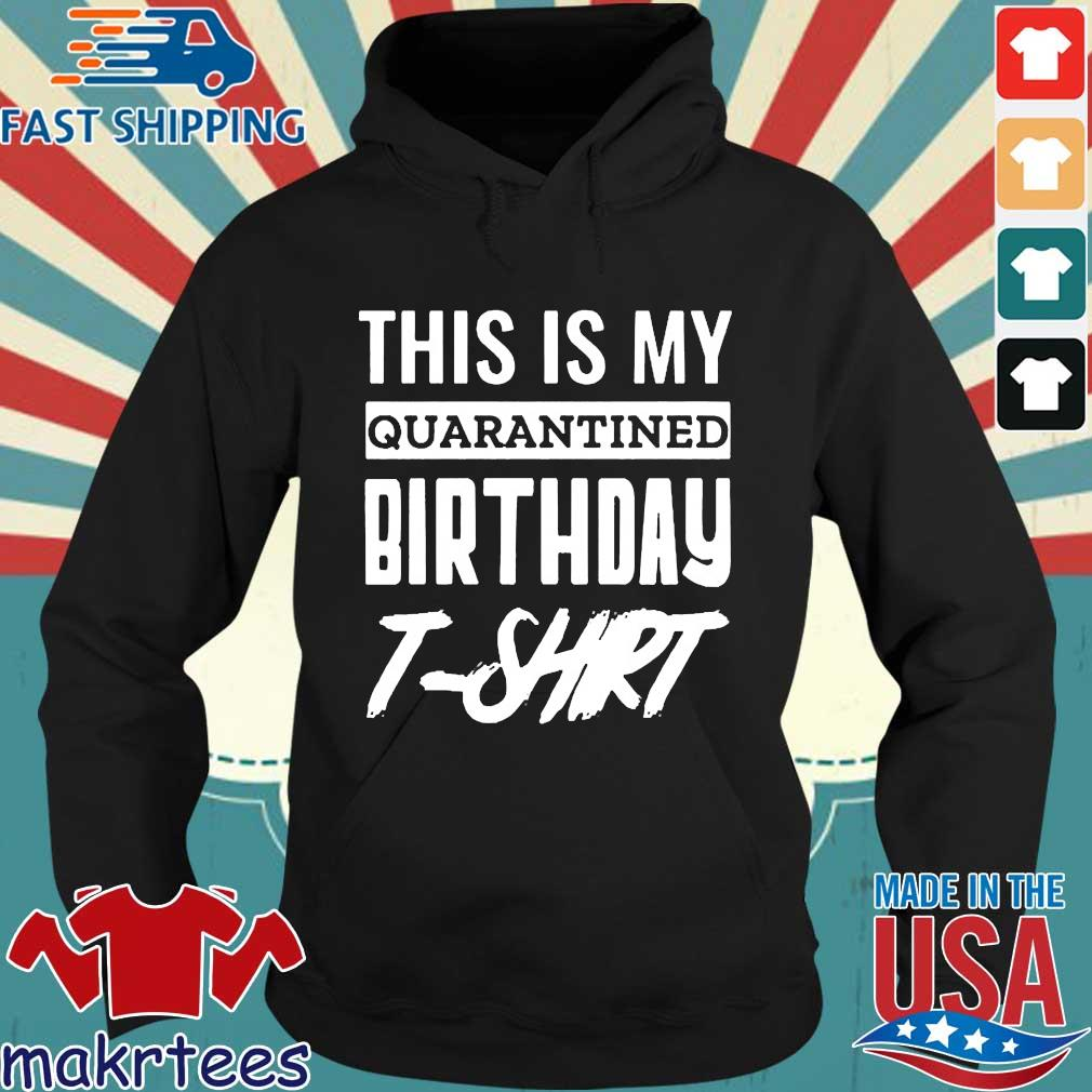 This Is My Quarantined Birthday 2020 T-s Hoodie den
