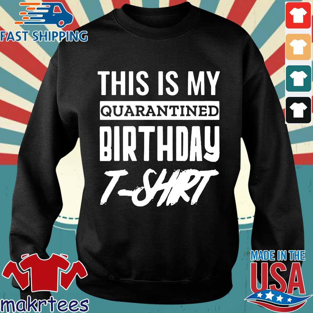 This Is My Quarantined Birthday 2020 T-s Sweater den