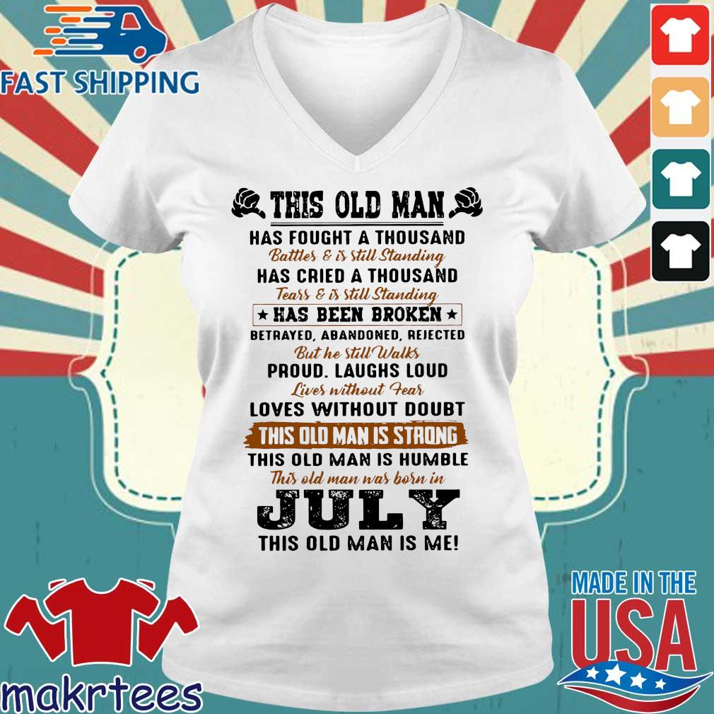 This Old Man Has Fought A Thousand July This Old Man Is Me Shirt Ladies V-neck trang