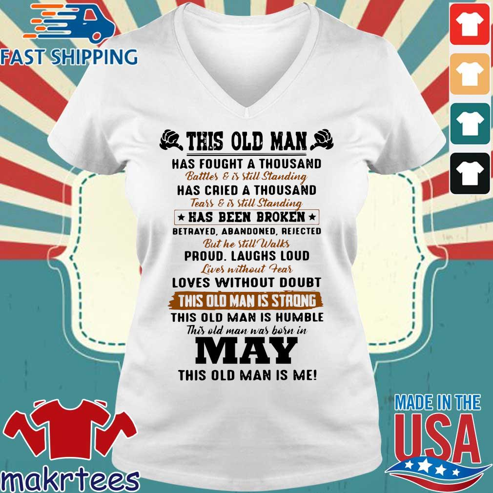 This Old Man Has Fought A Thousand May This Old Man Is Me Shirt Ladies V-neck trang