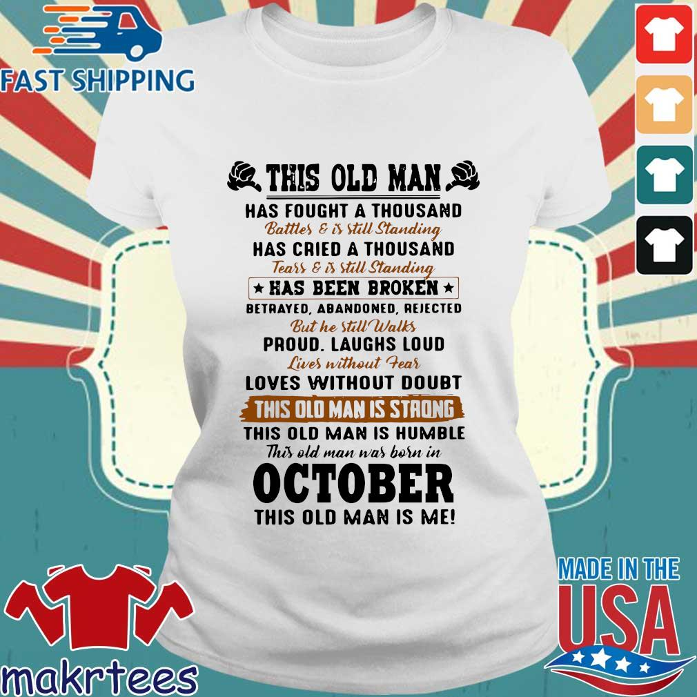 This Old Man Has Fought A Thousand October This Old Man Is Me Shirt Ladies trang