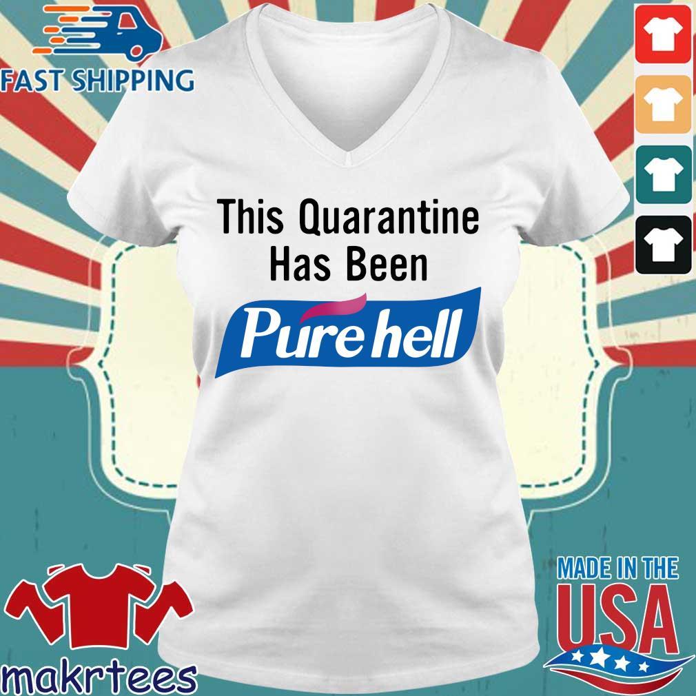 This Quarantine Has Been Purehell Shirt Ladies V-neck trang