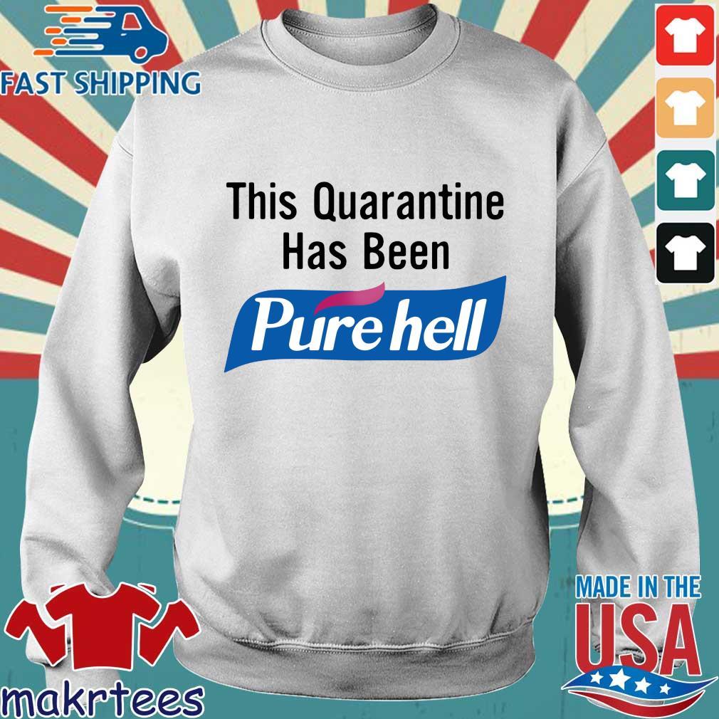 This Quarantine Has Been Purehell Shirt Sweater trang