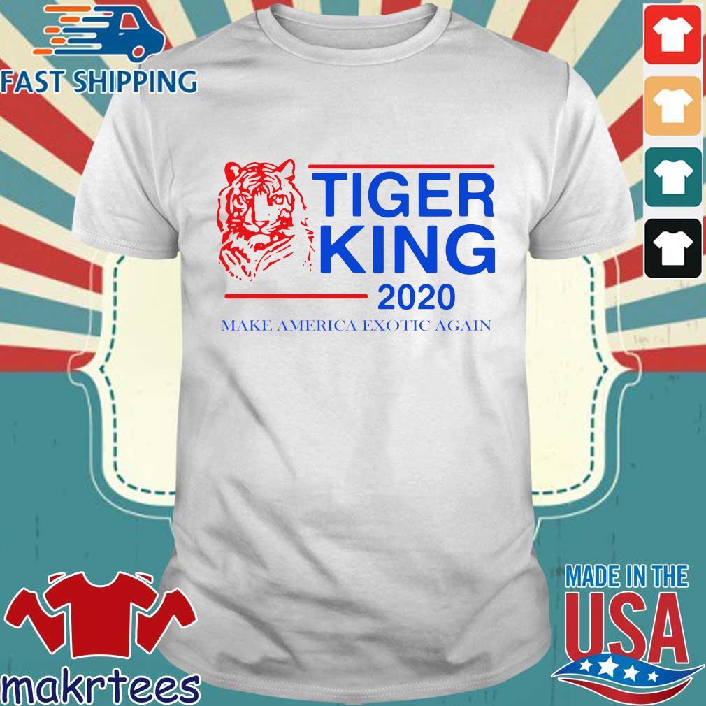 Tiger King 2020 Make America Exotic Again T-shirt