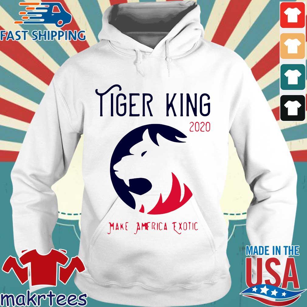 Tiger King 2020 Shirt Make America Exotic Shirt Hoodie trang