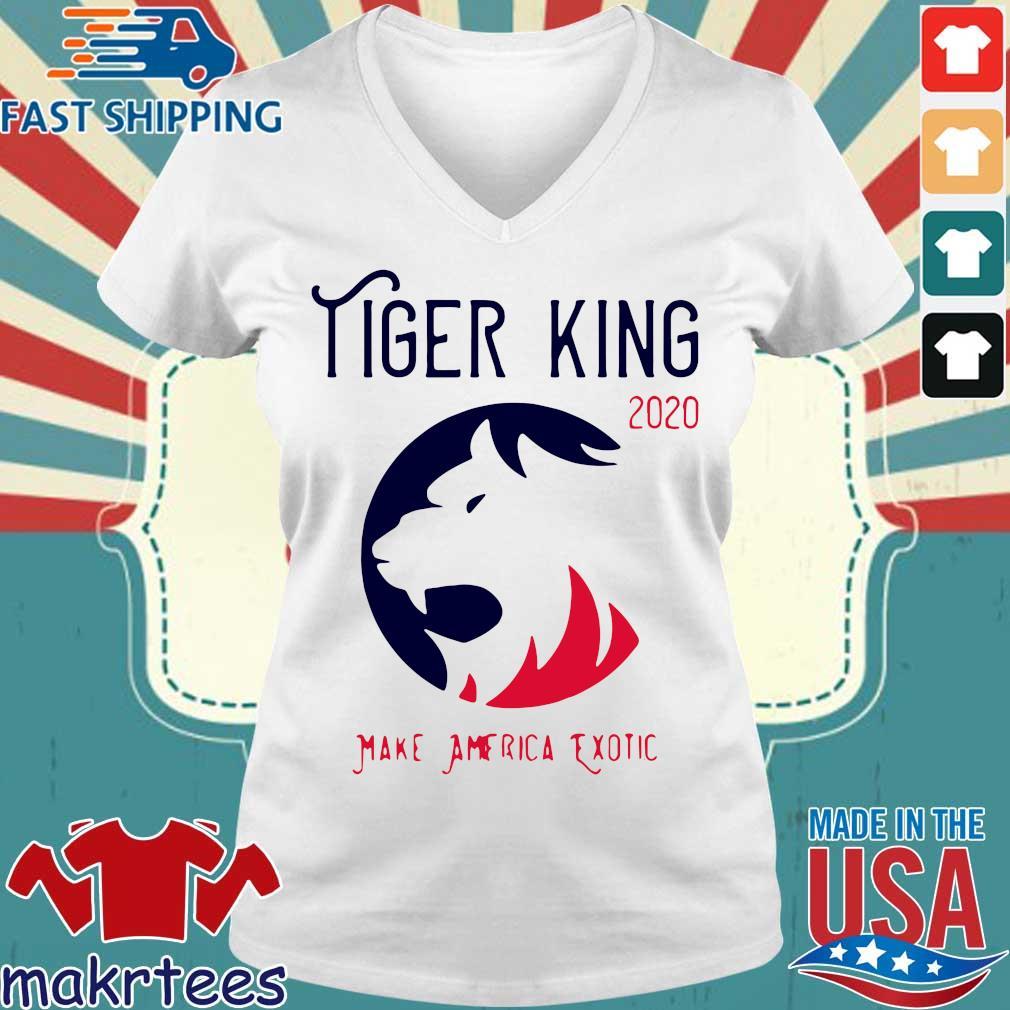 Tiger King 2020 Shirt Make America Exotic Shirt Ladies V-neck trang