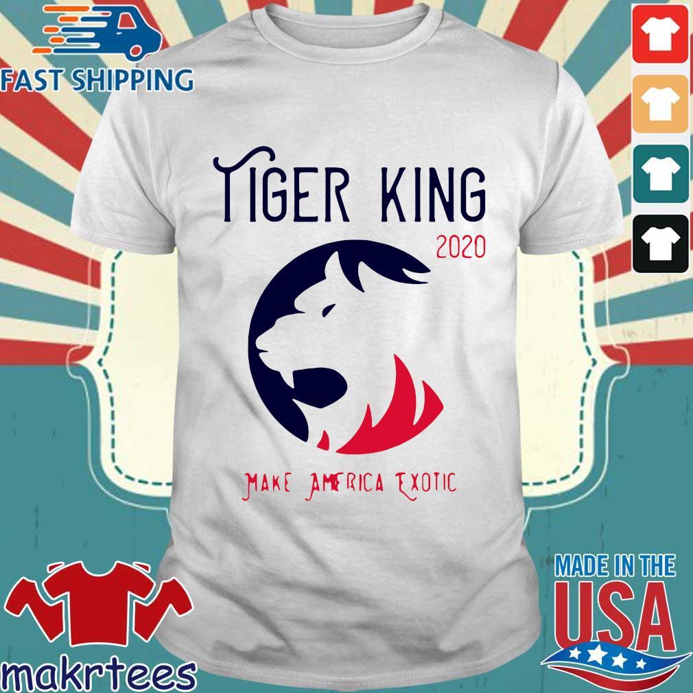Tiger King 2020 Shirt Make America Exotic Shirt