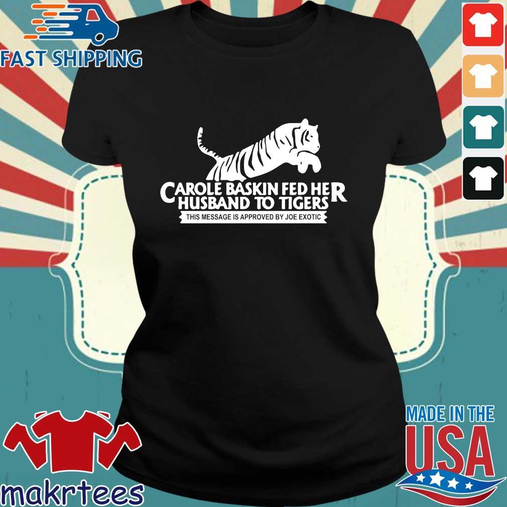 Tiger King Carole Baskin Joe Exotic Shirts Ladies den