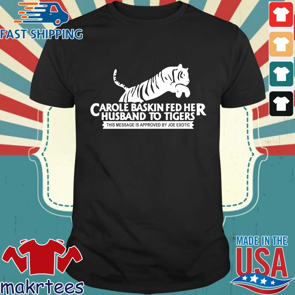 Tiger King Carole Baskin Joe Exotic Shirts