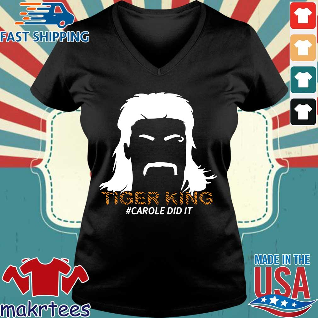 Tiger King #carole Did It Shirt Ladies V-neck den