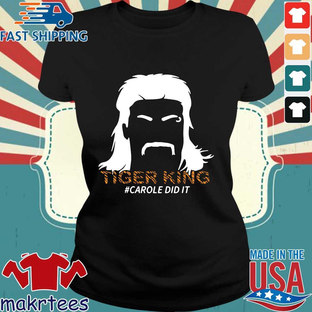 Tiger King #carole Did It Shirt Ladies den