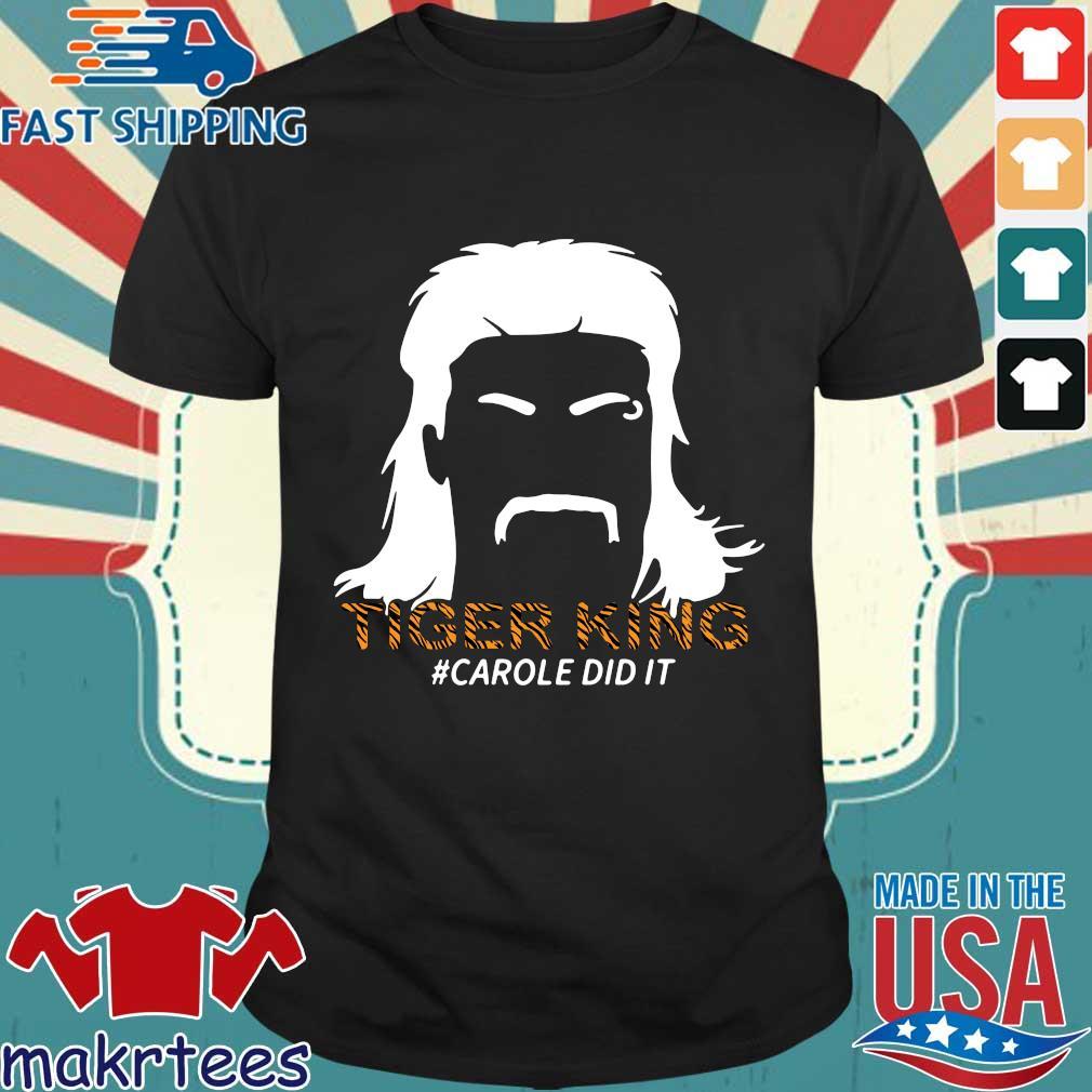 Tiger King #carole Did It Shirt
