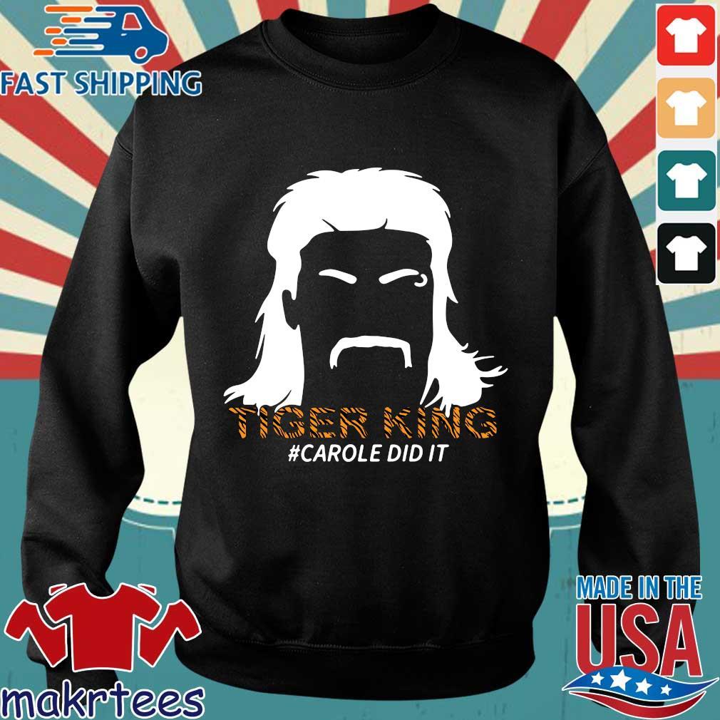 Tiger King Carole Did It T-Shirt Sweater den