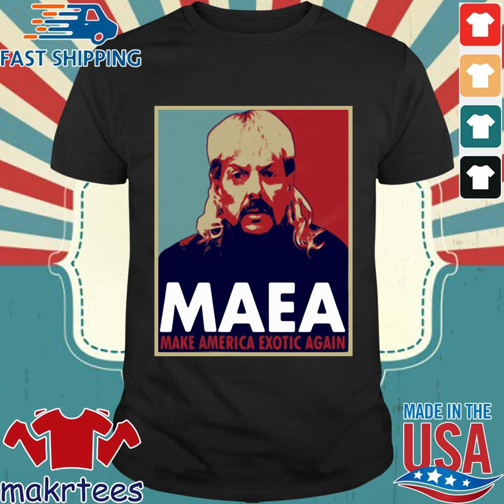 Tiger King Maea Make America Exotic Again Shirts