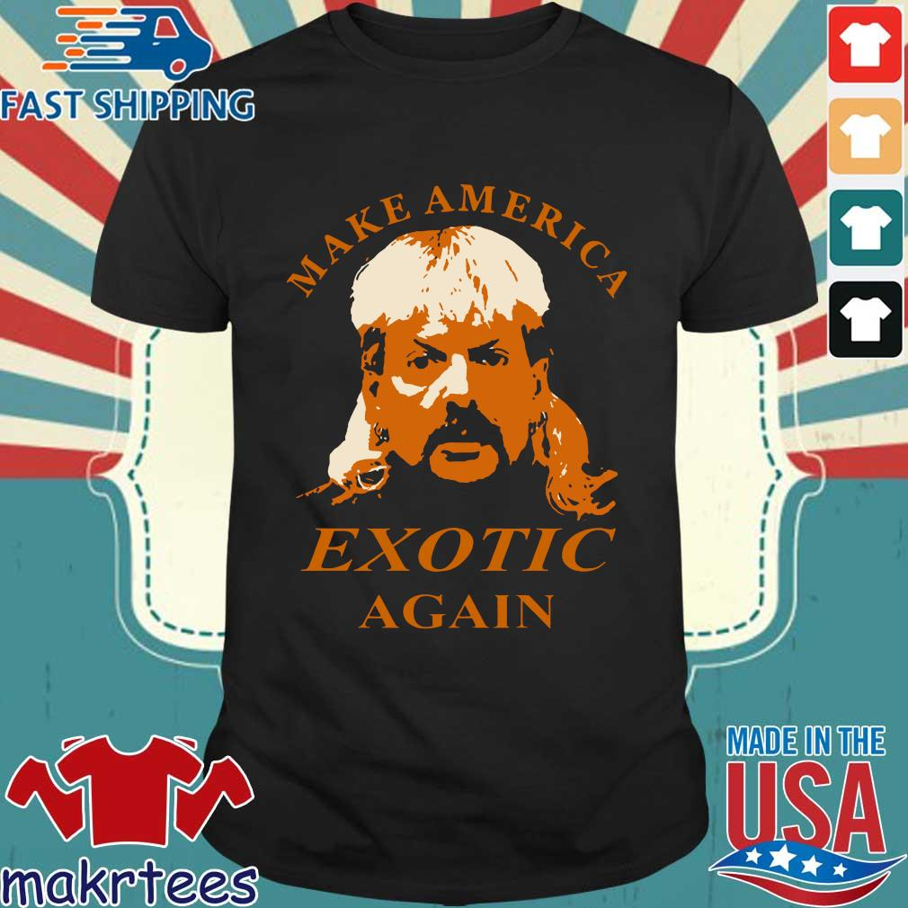 Tiger King Make America Exotic Again Joe Exotic Shirt
