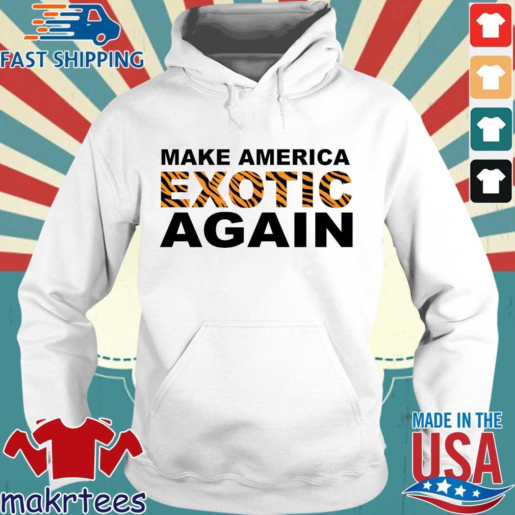 Tiger King Make America Exotic Again Shirt Hoodie trang