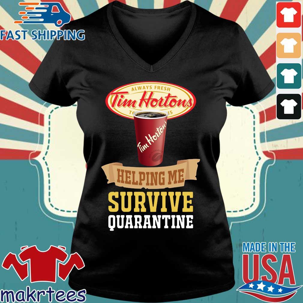 Tim Horton Helping Me Survive Quarantine Shirt Ladies V-neck den