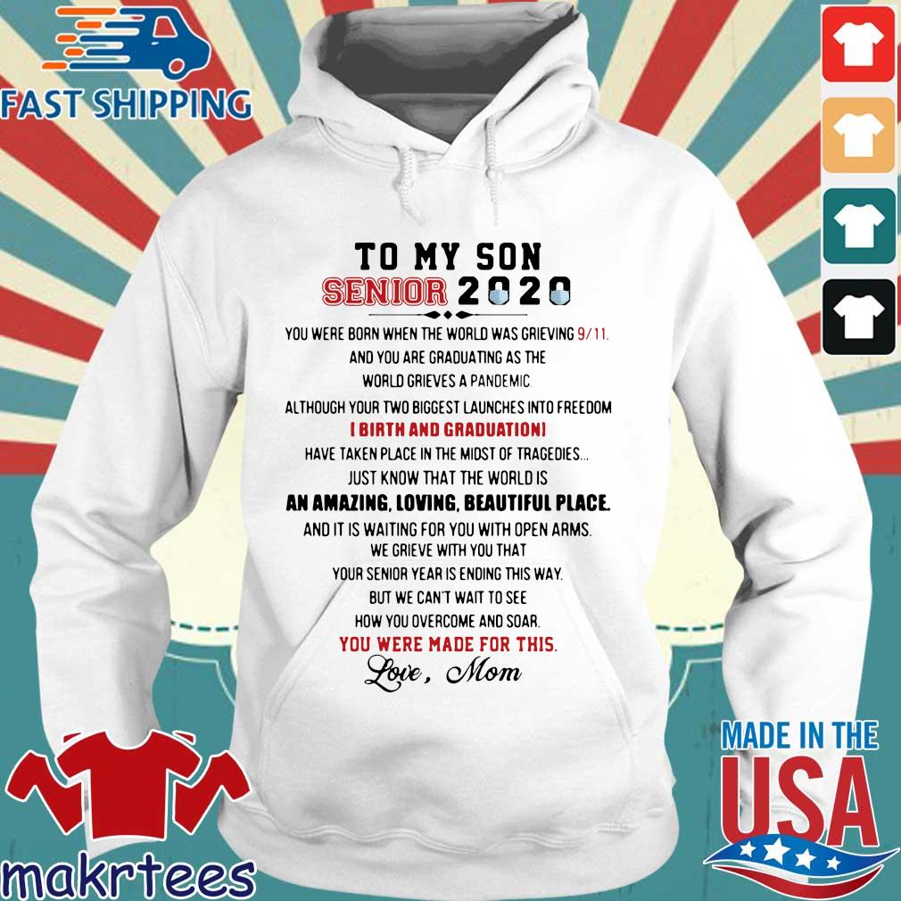 To My Son Senior 2020 An Amazing Loving Beautiful Place Shirt Hoodie trang