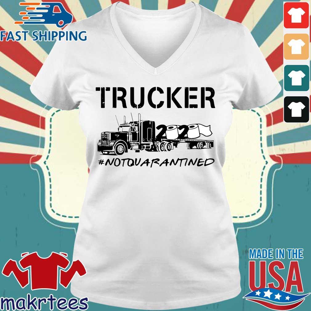 Trucker 2020 Not Quarantined Shirt Ladies V-neck trang