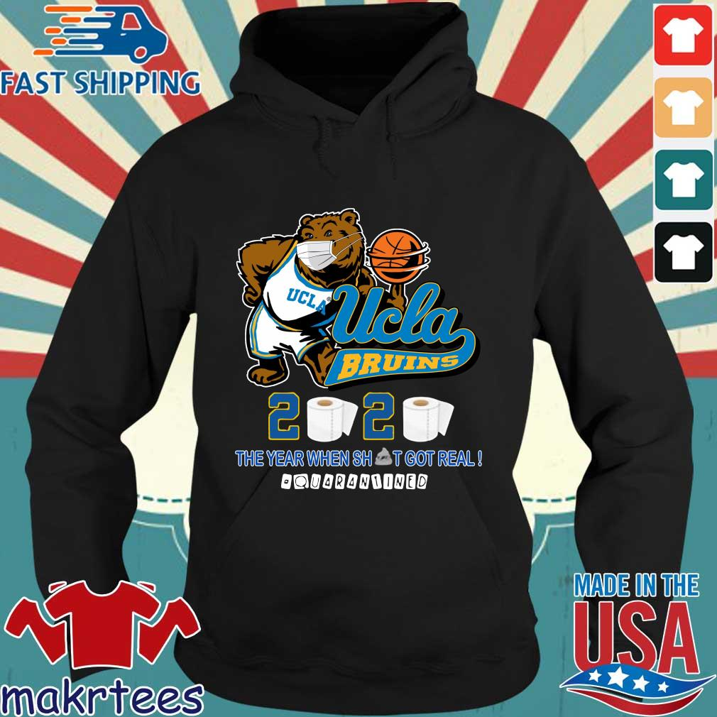 Ucla Bruins The Year When Shit Got Real Quarantined 2020 Shirt Hoodie den