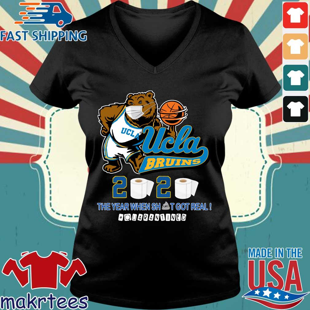 Ucla Bruins The Year When Shit Got Real Quarantined 2020 Shirt Ladies V-neck den