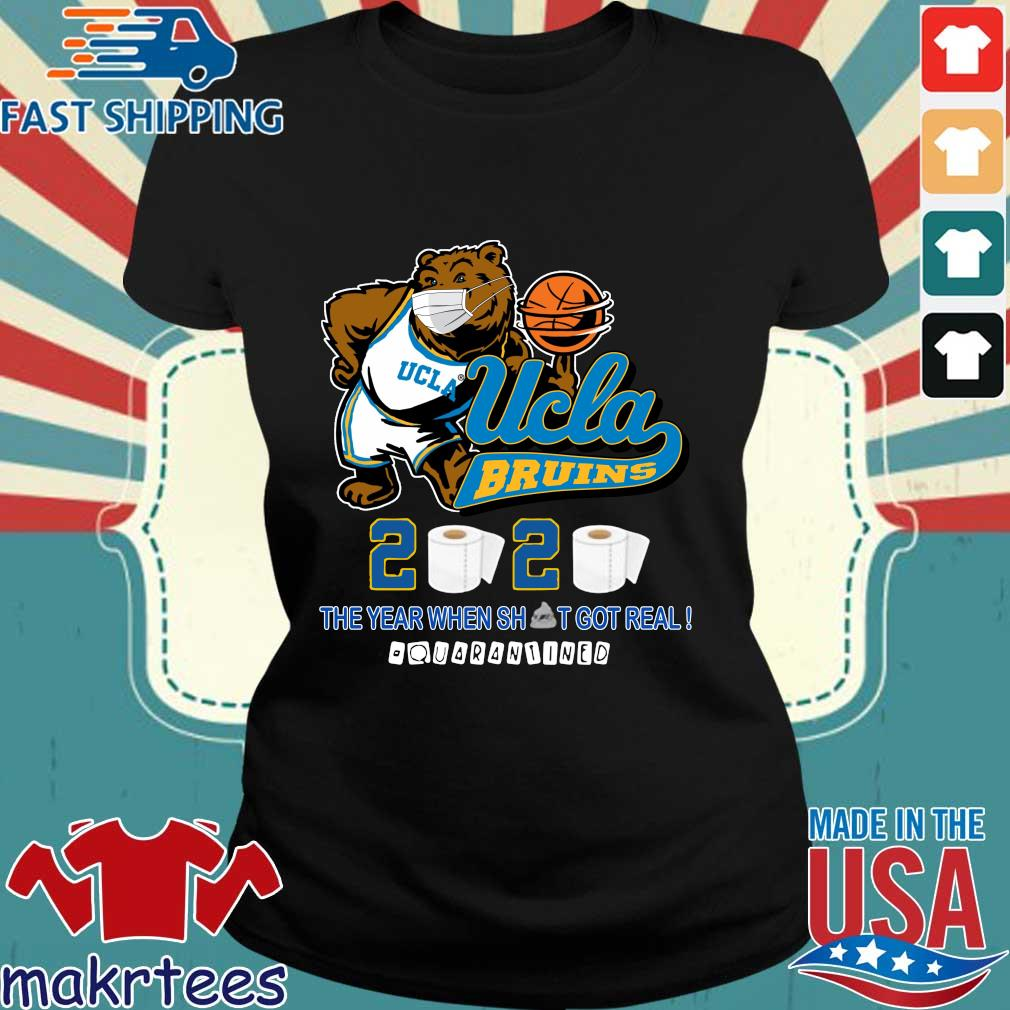 Ucla Bruins The Year When Shit Got Real Quarantined 2020 Shirt Ladies den