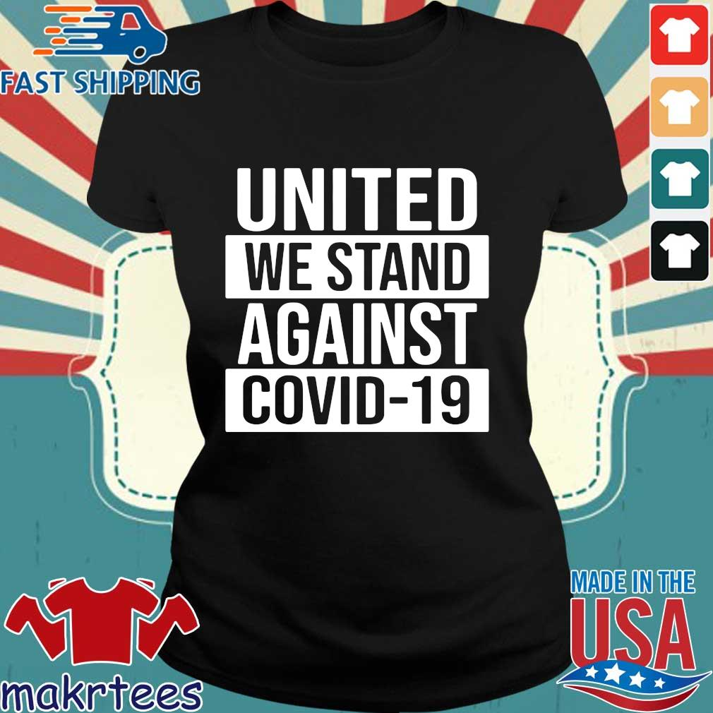 United We Stand Against Covid-19 2020 T-s Ladies den