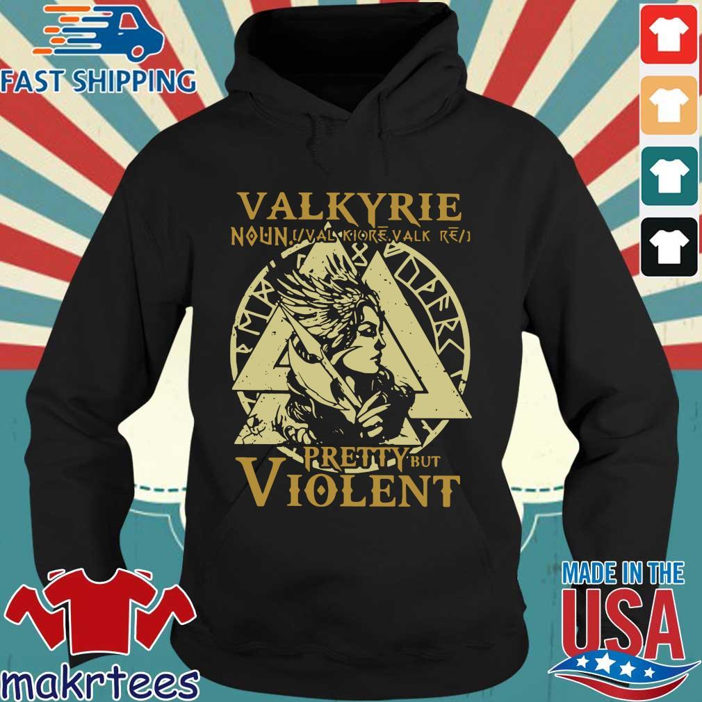 Valkyrie Noun Pretty But Violent Shirt Hoodie den
