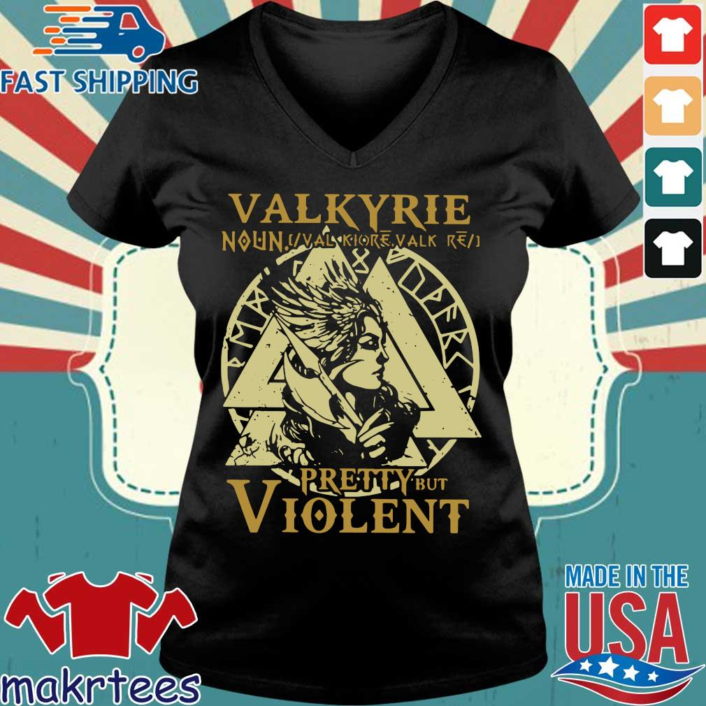 Valkyrie Noun Pretty But Violent Shirt Ladies V-neck den