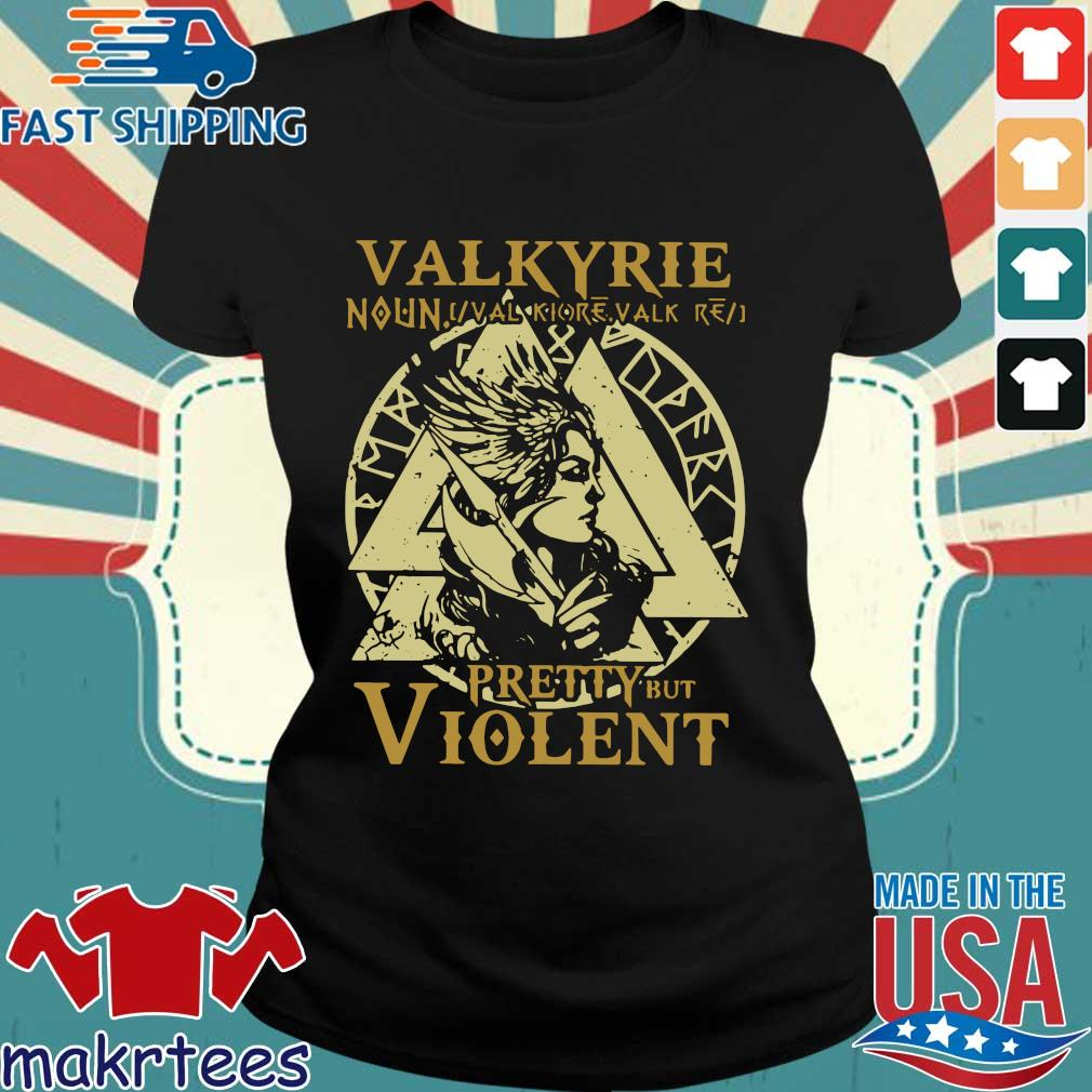 Valkyrie Noun Pretty But Violent Shirt Ladies den