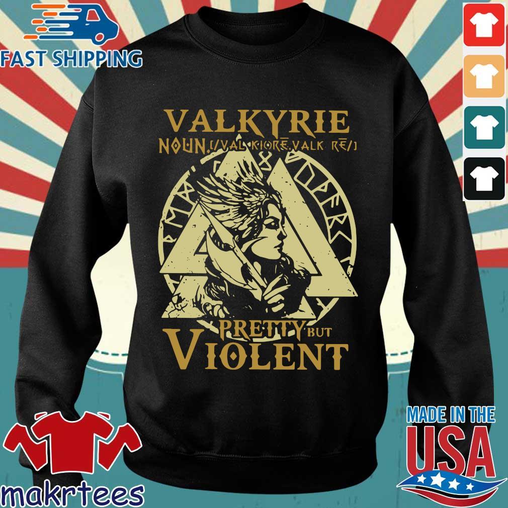Valkyrie Noun Pretty But Violent Shirt Sweater den