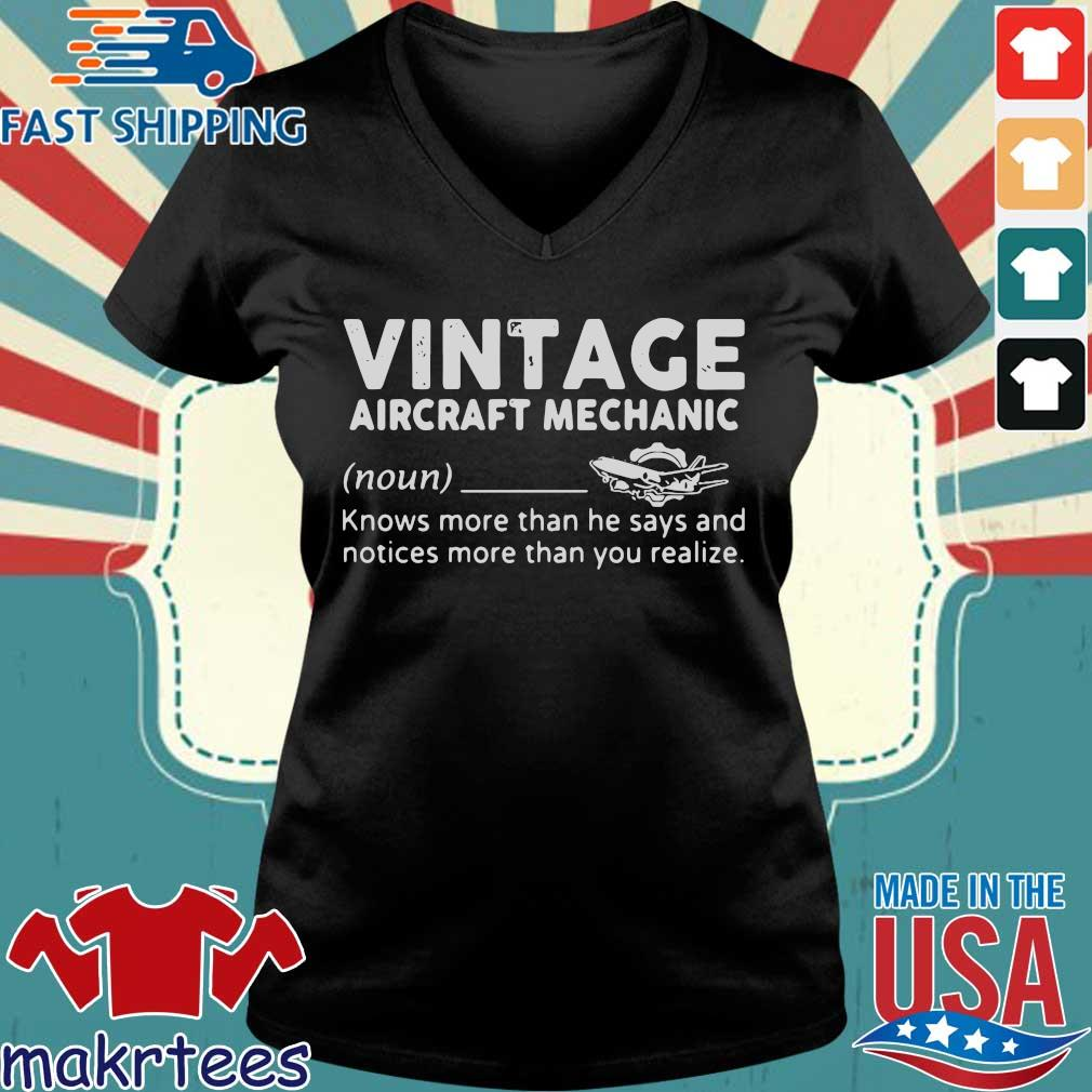 Vintage Aircraft Mechanic Knows More Than He Says And Notices More Than You Realize Shirt Ladies V-neck den